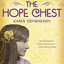 The Hope Chest (       UNABRIDGED) by Karen Schwabach Narrated by Carla Mercer-Meyer