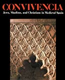 img - for Convivencia: Jews, Muslims, and Christians in Medieval Spain book / textbook / text book