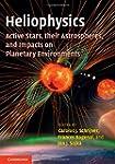 Heliophysics: Active Stars, their Ast...