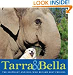 Tarra & Bella: The Elephant and Dog W...