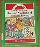 Every Kid's Guide to Decision Making and Problem Solving (Living Skills (Childrens Press Hardcover)) (0516014102) by Berry, Joy Wilt