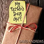 My Father's Day Gift | David Andrews