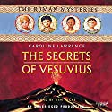 The Secrets of Vesuvius: The Roman Mysteries, Book 2 Audiobook by Caroline Lawrence Narrated by Kim Hicks
