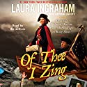 Of Thee I Zing: America's Cultural Decline from Muffin Tops to Body Shots (       UNABRIDGED) by Laura Ingraham Narrated by Laura Ingraham, Raymond Arroyo