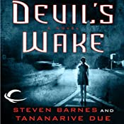Devil's Wake: A Novel | [Steven Barnes, Tananarive Due]
