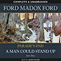 Parade's End - Part 3: A Man Could Stand Up (       UNABRIDGED) by Ford Madox Ford Narrated by John Telfer