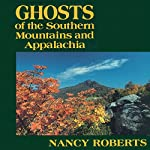 Ghosts of the Southern Mountains and Appalachia | Nancy Roberts