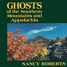 Ghosts of the Southern Mountains and Appalachia Audiobook by Nancy Roberts Narrated by Brian Troxell