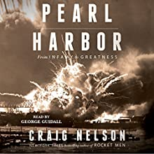 Pearl Harbor: From Infamy to Greatness Audiobook by Craig Nelson Narrated by George Guidall