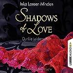 Dunkle Leidenschaft (Shadows of Love 1) | Inka Loreen Minden