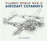 Classic World War II Aircraft Cutaways (0753722887) by Gunston, Bill