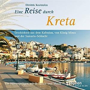 Eine Reise durch Kreta Hörbuch