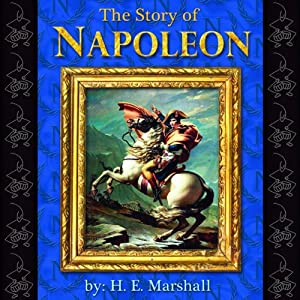 The Story of Napoleon | [H. E. Marshall]
