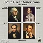 Four Great Americans: Benjamin Franklin, Abraham Lincoln, Daniel Webster, and George Washington Hörbuch von James Baldwin Gesprochen von: David Thorn, Bobbie Frohman