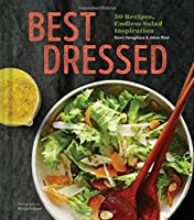 Best Dressed: 50 Recipes, Endless Salad Inspiration