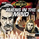 Aliens in the Mind: Classic Radio Sci-Fi Radio/TV Program by Rene Basilico Narrated by  full cast