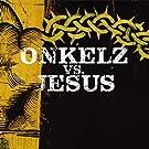 Onkelz vs. Jesus