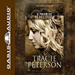 A Promise to Believe In: Brides of Gallatin County (       ABRIDGED) by Tracie Peterson