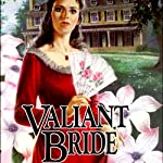 Valiant Bride: Brides of Montclair, Book 1 (       UNABRIDGED) by Jane Peart Narrated by Reneé Raudman