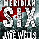 Meridian Six (       UNABRIDGED) by Jaye Wells Narrated by Nicky Phillips