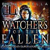 Watchers of the Fallen: Second Death, Book 1 | [Brian Rella]
