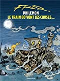 echange, troc Fred - Philémon : Le train où vont les choses