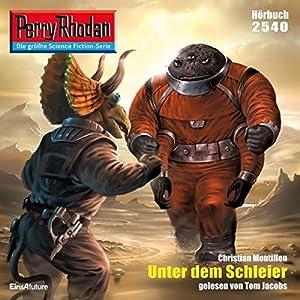 Unter dem Schleier (Perry Rhodan 2540) Hörbuch