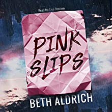 Pink Slips Audiobook by Beth Aldrich Narrated by Lisa Beacom