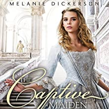 The Captive Maiden Audiobook by Melanie Dickerson Narrated by Jude Mason