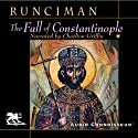 The Fall of Constantinople (       UNABRIDGED) by Steven Runciman Narrated by Charlton Griffin