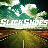 echange, troc Slick Shoes - Far From Nowhere