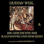 Die Geschichte des Kaufmanns und dem Geist   Gustav Weil