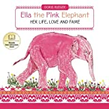 img - for Ella the Pink Elephant: Her Life, Love and Fame book / textbook / text book