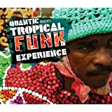Quantic Presents Tropical Funk Experience