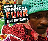 echange, troc Compilation - Quantic Presents Tropical Funk Experience