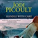 Handle with Care: A Novel Audiobook by Jodi Picoult Narrated by Cassandra Morris, Charlotte Perry, Alma Cuervo, Celeste Ciulla, Jessica Almasy, Jim Colby