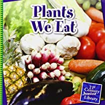 Plants We Eat (21st Century Junior Library: Plants)
