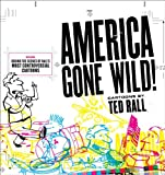 America Gone Wild: Cartoons by Ted Rall (0740760459) by Rall, Ted