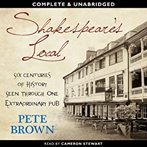 Shakespeare's Local: Six Centuries of History, One Pub | [Pete Brown]