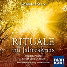 Rituale im Jahreskreis: Meditationen für Körper, Seele und Erde (       ungekürzt) von Roswitha Stark Gesprochen von: Verena Rendtorff
