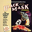 Black Mask 9: The Corpse Didn't Kick: And Other Crime Fiction from the Legendary Magazine Audiobook by Otto Penzler (editor), Whitman Chambers, Milton K. Ozaki, Raymond Chandler, Norbert Davis, Ray Cummings, Steve Fisher, Frank Gruber Narrated by Bart Tinapp, Scott Brick, Eric Conger, Alan Winter, Carol Monda, Jeff Woodman