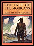 img - for The Last of the Mohicans: A Narrative of 1757(Illustrated) book / textbook / text book