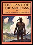 The Last of the Mohicans: A Narrative...