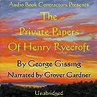 The Private Papers of Henry Ryecroft Hörbuch von George Gissing Gesprochen von: Grover Gardner