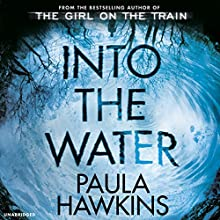Into the Water Audiobook by Paula Hawkins Narrated by Imogen Church, Sophie Aldred, Daniel Weyman, Rachel Bavidge, Laura Aikman