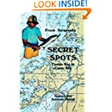 Secret Spots--Tampa Bay to Cedar Key: Tampa Bay to Cedar Key: Florida's Best Saltwater Fishing Book 1 (Coastal...