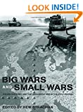 Big Wars and Small Wars: The British Army and the Lessons of War in the 20th Century (Routledge Series: Military History and Policy)