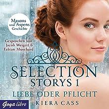 Liebe oder Pflicht (Selection Storys 1) Hörbuch von Kiera Cass Gesprochen von: Jacob Weigert, Fabian Muschard