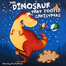 The Dinosaur That Pooped Christmas (       UNABRIDGED) by Tom Fletcher, Dougie Poynter Narrated by Tom Fletcher, Dougie Poynter