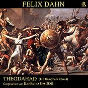 Theodahad (Ein Kampf um Rom 4) | Felix Dahn